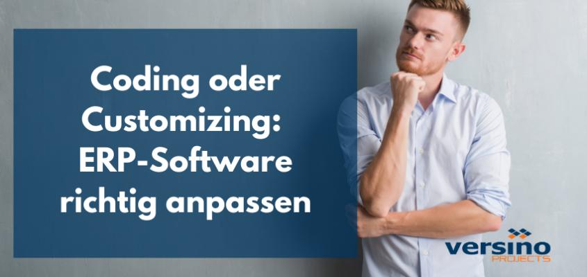 Coding oder Customizing: ERP-Software richtig anpassen