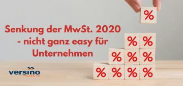 Senkung der MwSt. 2020 nicht ganz easy für Unternehmen
