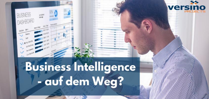 Business Intelligence – auf dem Weg?