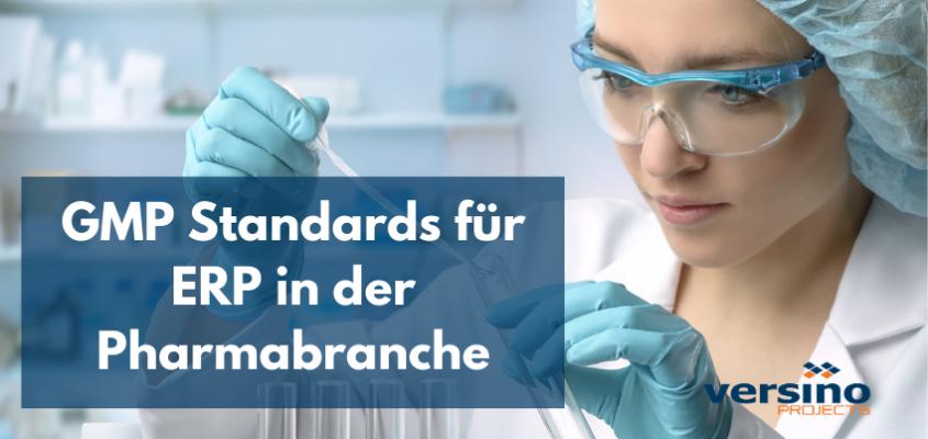 GMP Standards für ERP in der Pharmabranche