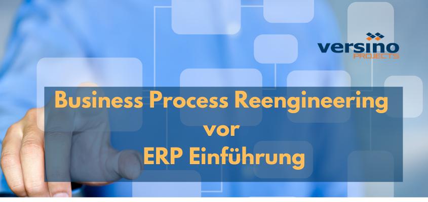 Business Process Reengineering vor ERP Einführung