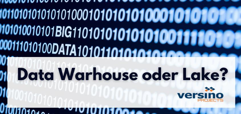 Data Warehouse oder Data Lake